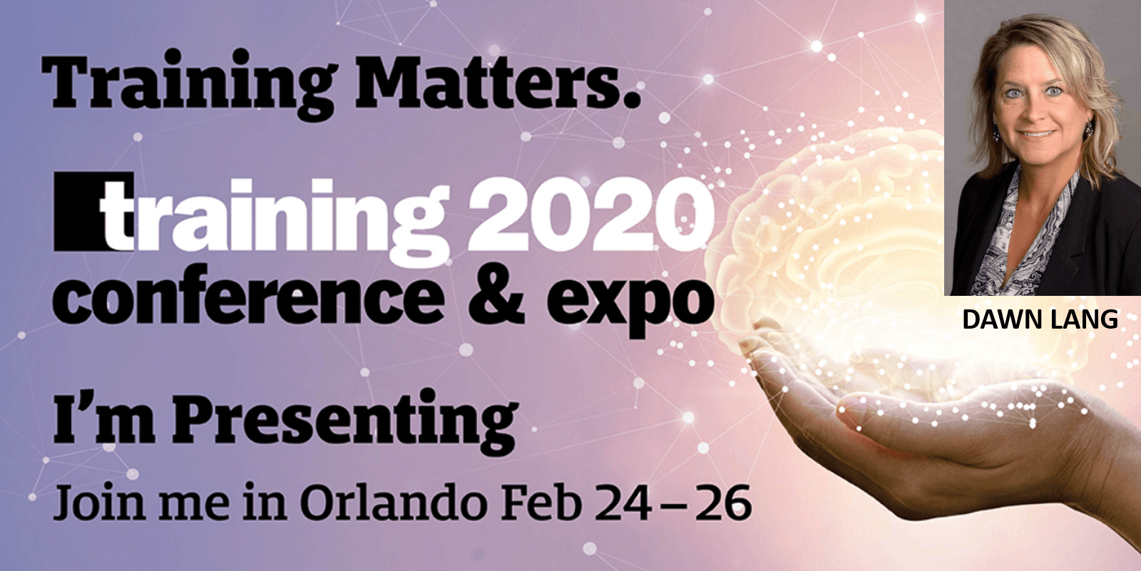 Presentation by Dawn Lang in Orlando, Florida for the training 2020 conference & expo
